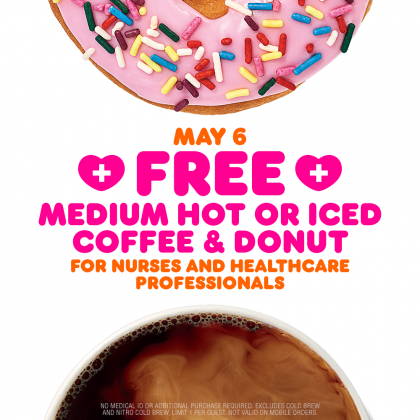 Dunkin' offering free coffee and donut to health care workers May 6.